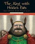 The King with Horse's Ears and Other Irish Folktales (Folktales of the World)