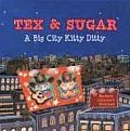 Tex & Sugar A Big City Kitty Ditty