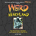 Weird Maryland Your Travel Guide to Marylands Local Legends & Best Kept Secrets