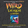 Weird Las Vegas and Nevada: Your Alternative Travel Guide to Sin City and the Silver State (Weird) Cover