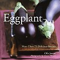 Eggplant: More Than 75 Delicious Recipes Cover