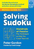 Mensa Guide to Solving Sudoku: Hundreds of Puzzles Plus Techniques to Help You Crack Them All (Official Mensa Puzzle Book)