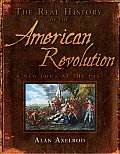 Real History of the American Revolution A New Look at the Past