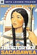 Path to the Pacific The Story of Sacagawea