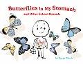 Butterflies in My Stomach & Other School Hazards