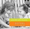 Lifes Big Little Moments Sisters