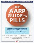 The AARP Guide to Pills: Essential Information on More Than 1,200 Prescription and Nonprescription Medications, Including Generics (AARP Guide to Pills)
