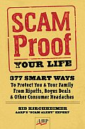 Scam Proof Your Life 377 Smart Ways to Protect You & Your Family from Ripoffs Bogus Deals & Other Consumer Headaches