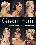 Great Hair: Elegant Styles for Every Occasion Cover
