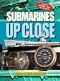 Submarines Up Close (Up Close)