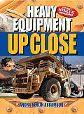 Heavy Equipment Up Close (Up Close)