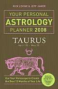 Your Personal Astrology Planner 2008 Tau
