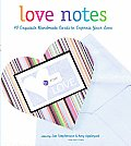 Love Notes 40 Exquisite Handmade Cards to Express Your Love