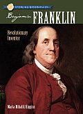 Benjamin Franklin: Revolutionary Inventor (Sterling Biographies) Cover