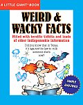 Weird & Wacky Facts (Little Giant Books)