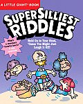 Super Silliest Riddles (Little Giant Books)