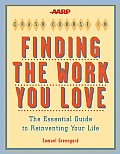 AARP Crash Course in Finding the Work You Love The Essential Guide to Reinventing Your Life