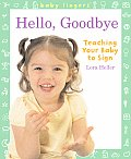 Baby Fingers Hello Goodbye Teaching Your Baby to Sign