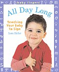 All Day Long: Teaching Your Baby to Sign (Baby Fingers Books)
