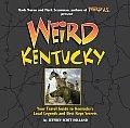 Weird Kentucky Your Travel Guide to Kentuckys Local Legends & Best Kept Secrets