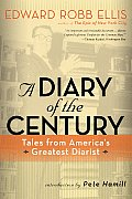 Diary of the Century Tales from Americas Greatest Diarist