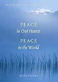 Peace in Our Hearts, Peace in the World: Meditations of Hope and Healing Cover