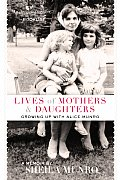 Lives of Mothers & Daughters Growing Up with Alice Munro