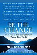 Be The Change How Meditation Can Trans