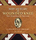 Bury My Heart At Wounded Knee The Illustrated