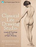 Classical Life Drawing Studio: Lessons & Teachings in the Art of Figure Drawing Cover