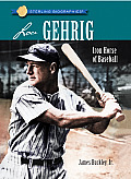 Lou Gehrig: Iron Horse of Baseball (Sterling Biographies)