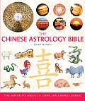 The Chinese Astrology Bible: The Definitive Guide to Using the Chinese Zodiac Cover