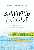 Surviving Paradise My Year On A Disappea