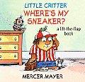 Little Critter Where's My Sneaker? (Mercer Mayer's Little Critter)
