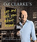 Oz Clarkes Let Me Tell You About Wine