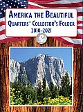 America the Beautiful Quarters Collectors Folder 2010 2021