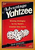 Advantage Yahtzee Winning Strategies for the Worlds Greatest Dice Game