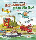 Richard Scarrys Hop Aboard Here We Go
