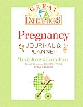 Pregnancy Journal & Planner (Great Expectations)
