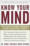 Know Your Mind: The Complete Family Reference Guide to Emotional Health