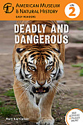 Amer Museum of Nat History Easy Readers #1: Deadly and Dangerous: (Level 2)