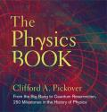 The Physics Book: From the Big Bang to Quantum Resurrection, 250 Milestones in the History of Physics Cover