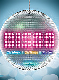 Disco: The Music, the Times, the Era Cover