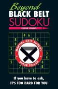 Beyond Black Belt Sudoku If You Have to Ask Its Too Hard for You