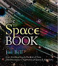 Space Book From the Beginning to the End of Time 250 Milestones in the History of Space & Astronomy