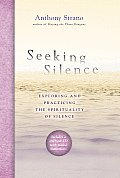 Seeking Silence: Exploring and Practicing the Spirituality of Silence [With CD (Audio)]