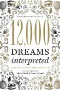 12,000 Dreams Interpreted: a New Edition for the 21ST Century (11 Edition)