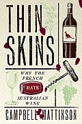 Thin Skins Why the French Hate Australian Wine