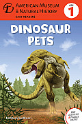 Dinosaur Pets: (Level 1) (American Museum of Natural History - Level 1) Cover