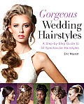 Gorgeous Wedding Hairstyles: A Step-By-Step Guide to 34 Spectacular Hairstyles Cover